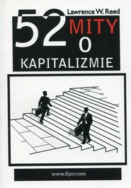 okładka 52 mity o kapitalizmie, Książka | Lawrence W. Reed