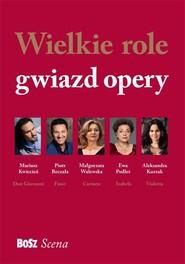 okładka Wielkie role gwiazd opery, Książka | Okońska Agnieszka