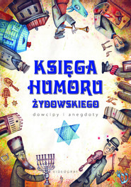 okładka Księga humoru żydowskiego. Dowcipy i anegdoty, Ebook | Weronika Łęcka, Jacek Illg
