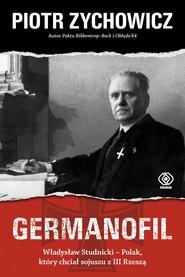 okładka Germanofil, Ebook | Piotr Zychowicz