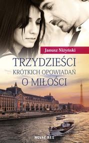 okładka Trzydzieści krótkich opowiadań o miłości, Książka | Janusz Niżyński