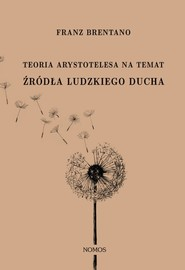 okładka Teoria Arystotelesa na temat źródła ludzkiego ducha, Książka | Brentano Franz