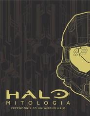 okładka Mitologia Halo Przewodnik po uniwersum Halo, Książka | Jeff Easterling, Kenneth Peters, Jeremy Patenaude
