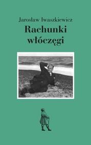 okładka Rachunki włóczęgi, Książka | Jarosław Iwaszkiewicz