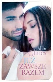 okładka Już zawsze razem, Książka | Abbi Glines