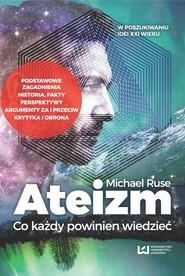 okładka Ateizm Co każdy powinien wiedzieć w tłumaczeniu Tomasza Sieczkowskiego, Książka | Michael Ruse