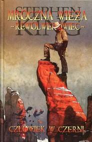 okładka Mroczna wieża Rewolwerowiec 10 Człowiek w czerni, Książka   Stephen King