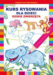 okładka Kurs rysowania dla dzieci Dzikie zwierzęta, Książka | Krystian  Pruchnicki