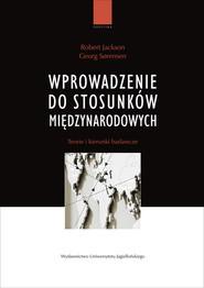 okładka Wprowadzenie do stosunków międzynarodowych Teorie i kierunki badawcze., Książka | Robert Jackson, Georg Sorensen