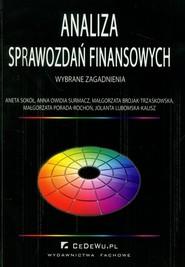 okładka Analiza sprawozdań finansowych, Książka | Aneta Sokół, Anna Owidia Surmacz, Brojak-Trzaskowska Małgorzata