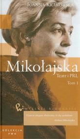 okładka Mikołajska Teatr i PRL Tom 48 Część 1, Książka   Krakowska Joanna
