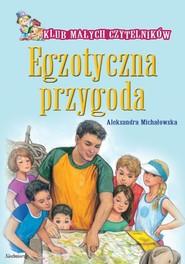 okładka Egzotyczna przygoda Klub Małych Czytelników, Książka | Aleksandra Michałowska