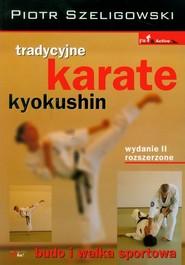 okładka Tradycyjne karate kyokushin, Książka | Szeligowski Piotr