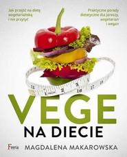 okładka Vege na diecie, Książka   Magdalena Makarowska