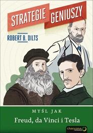 okładka Strategie geniuszy Myśl jak Freud, da Vinci i Tesla, Książka | Robert B. Dilts