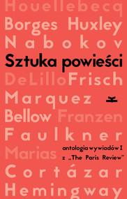 okładka Sztuka powieści Wywiady z pisarzami z The Paris Review, Książka |