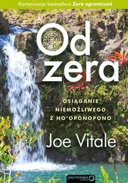 okładka Od zera Osiąganie niemożliwego z Hooponopono, Książka | Joe Vitale