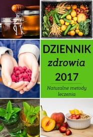 okładka Dziennik zdrowia 2017 Naturalne metody leczenia, Książka | Ogrodnik Zbigniew