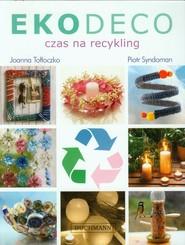 okładka Ekodeco Czas na recykling, Książka | Joanna Tołłoczko, Piotr Syndoman