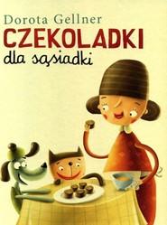 okładka Czekoladki dla sąsiadki, Książka   Gellner Dorota