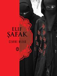 okładka Czarne mleko, Książka | Safak Elif