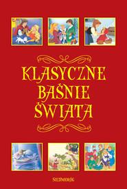 okładka Klasyczne baśnie świata, Książka |
