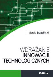 okładka Wdrażanie innowacji technologicznych, Książka | Marek Brzeziński
