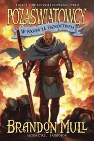 okładka Pozaświatowcy W pogoni za proroctwem Tom 3, Książka | Brandon Mull
