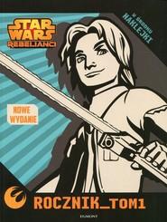 okładka Star Wars Rebelianci Rocznik Tom 1, Książka |