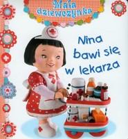 okładka Nina bawi się w lekarza Mała dziewczynka, Książka | Emilie Beaumont, Nathalie Belineau, Christelle Mekdjian