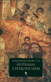 okładka Spotkania z Petroniuszem, Książka | Aleksander  Krawczuk