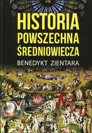 okładka Historia powszechna średniowiecza, Książka | Zientara Benedykt