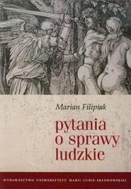okładka Pytania o sprawy ludzkie, Książka | Filipiak Marian