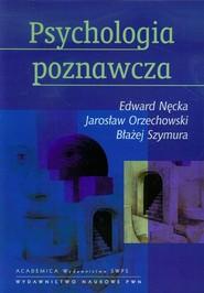 okładka Psychologia poznawcza z płytą CD, Książka | Edward Nęcka, Jarosław Orzechowski, Błażej Szymura