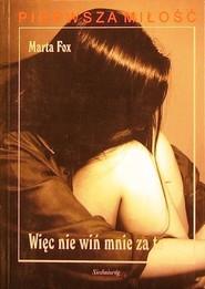 okładka Więc nie wiń mnie za to, Książka | Marta Fox