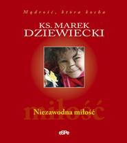 okładka Niezawodna miłość, Książka | Dziewiecki Marek