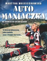 okładka Automaniaczka, Książka | Martyna Wojciechowska