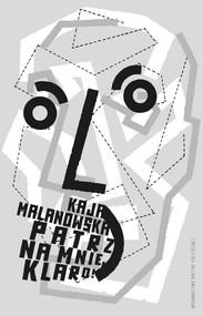 okładka Patrz na mnie, Klaro!, Książka | Kaja Malanowska