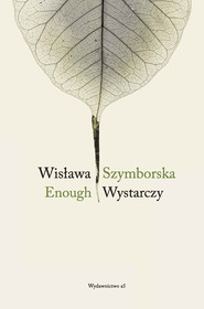 okładka Enough Wystarczy, Książka | Wisława Szymborska