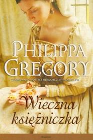 okładka Wieczna księżniczka, Książka | Philippa  Gregory