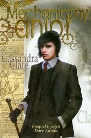 okładka Mechaniczny anioł, Książka | Cassandra Clare