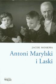 okładka Antoni Marylski i Laski, Książka | Jacek Moskwa