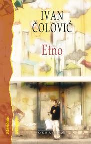 okładka Etno Opowieści o muzyce świata w Internecie, Książka   Ivan  Čolović