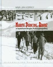 okładka Narty Dancing Brydż w kurortach Drugiej Rzeczypospolitej, Książka | Maja  Łozińska, Jan  Łoziński