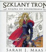 okładka Szklany tron książka do kolorowania, Książka | Sarah J. Maas