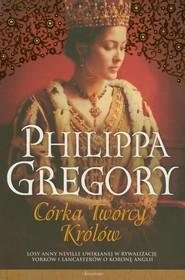 okładka Córka Twórcy Królów, Książka | Philippa  Gregory