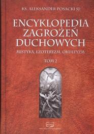 okładka Encyklopedia Zagrożeń Duchowych Tom 2 mistyka, ezoteryzm, okultyzm, Książka | Aleksander Posacki