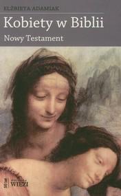 okładka Kobiety w Biblii Nowy Testament, Książka | Elżbieta  Adamiak