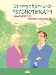 okładka Rozmowy o tajemnicach psychoterapii, Książka   Lidia Grzesiuk, Krzysztof Krawczyk