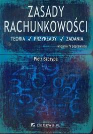 okładka Zasady rachunkowości Teoria przykłady zadania, Książka | Piotr Szczypa